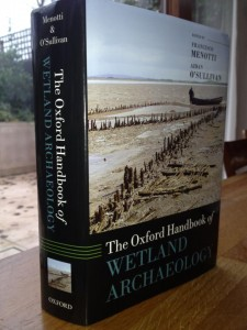 The Oxford Handbook of WETLAND ARCHAEOLOGY is Now OUT!